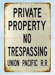 western decor PRIVATE PROPERTY NO TRESPASSING UNION PACIFIC RR metal tin sign $17.99