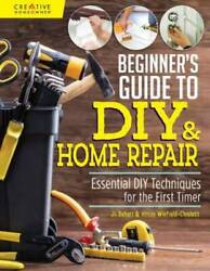 Beginner#x27;s Guide to DIY amp; Home Repair: Essential DIY Techniques for VERY GOOD $159.98