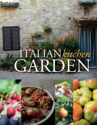 Italian Kitchen Garden Hardcover by Fraser Sarah Brand New Free shipping ... $21.55