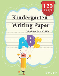 Kindergarten Writing Paper With Lines For Abc Kids: 120 Blank Handwriting Practi $7.99