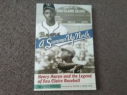 Summer Up North Henry Aaron And The Legend Of Eau Claire WI. Baseball Paperback $18.50