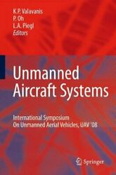 Unmanned Aircraft Systems : International Symposium on Unmanned Aerial Vehicl... $121.88