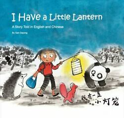 I Have a Little Lantern: A Story Told in English and Chinese $6.89