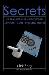 Secrets to a Successful Commercial Software COTS Implementation Paperback ...