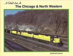 A Colorful Look At: The Chicago amp; North Western Railroad Book $16.95