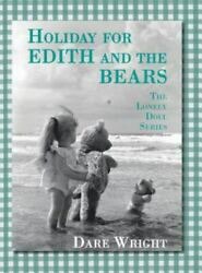 Holiday For Edith And The Bears: The Lonely Doll Series Hardcover Dare Wright $10.93