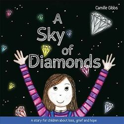 Sky of Diamonds : A Story for Children About Loss Grief and Hope Hardcover ... $20.11