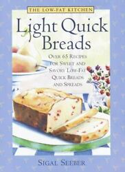 Low Fat Kitchen The: Light Quick Breads: Over 65 Recipes for Sweet and Savory $5.29