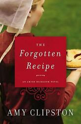 The Forgotten Recipe An Amish Heirloom Novel Paperback Amy Clipston $5.36