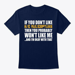 Rc Helicopters Funny Gift If You Dont Tee T Shirt $23.95