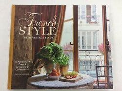 FRENCH STYLE WITH VINTAGE FINDS HC 2017 CINDY SMITH COOPER $15.00