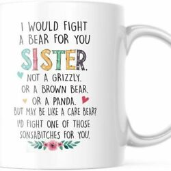Best Friend Cup I Would Fight A Bear For You Sister Funny Coffee Mug M744 $12.99