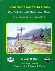 From Grand Central to Albany New York Central#x27;s Water Route Railroad Book $67.95