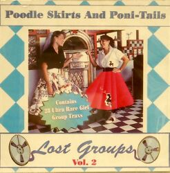 LOST GROUPS Volume #2 #x27;Poodle Skirts amp; Poni Tails#x27; $17.45