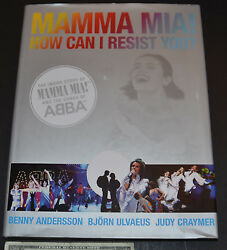 Mamma MIA! How Can I Resist You? : The Inside Story of Mamma MIA! and the...
