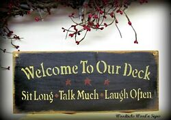 Wood Sign Welcome to our Deck SIT long TALK much LAUGH often House Sign Gift $18.95