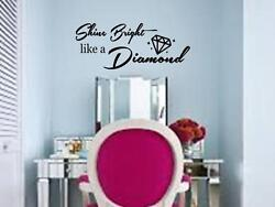 SHINE BRIGHT LIKE A DIAMOND Girls Wall Decal Sticker Quote DIY Vinyl Home 36quot; $16.95