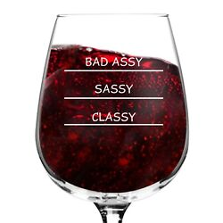 Classy Sassy Bad Assy Funny Novelty Wine Glass 12.75 oz. Unique Gift for ... $16.68