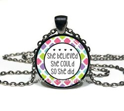 She Believed She Could so She Did - Inspirational - Glass Pendant Necklace