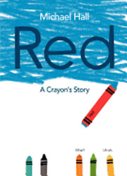 Red: A Crayon's Story by Michael Hall: New