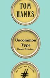 Uncommon Type: Some Stories by Tom Hanks: New