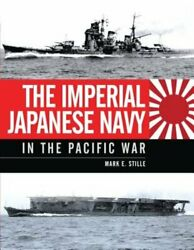 The Imperial Japanese Navy in the Pacific War by Mark Stille: New $26.40