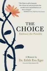 The Choice: Embrace the Possible by Dr. Eger Edith Eva: New