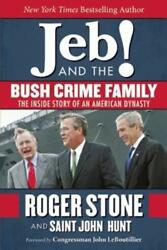 Jeb! and the Bush Crime Family: The Inside Story of an American Dynasty by Stone