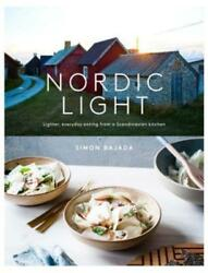 Nordic Light: Lighter everyday eating from a Scandinavian kitchen by Bajada $4.52