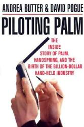 Piloting Palm: The Inside Story of Palm Handspring and the Birth of the: Used