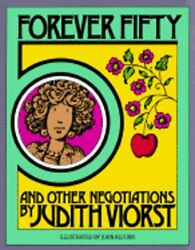 Forever Fifty and Other Negotiations by Judith Viorst: Used