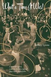 What a Time It Was!: Leonard Lyons and the Golden Age of New York Nightlife: New
