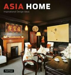 Asia Home: Inspirational Design Ideas by Michael Freeman: Used $3.25