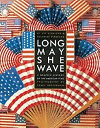 Long May She Wave: A Graphic History of the American Flag by Kit Hinrichs: New