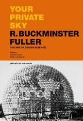 Your Private Sky R Buckminster Fuller: The Art of Design Science by Krausse: New $25.01