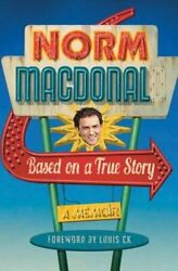 Based on a True Story: A Memoir by Norm MacDonald: New