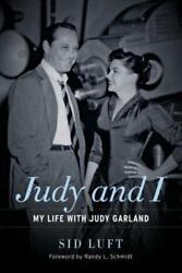 Judy and I: My Life with Judy Garland by Sid Luft: Used