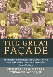 The Great Facade: The Regime of Novelty in the Catholic Church from Vatican II $41.63