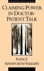 Claiming Power in Doctor-Patient Talk by Nancy Ainsworth-Vaughn: New