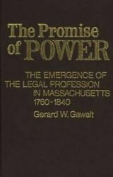 The Promise of Power: The Emergence of the Legal Profession in Massachusetts
