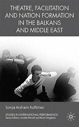 Theatre Facilitation and Nation Formation in the Balkans and Middle East: Used
