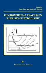Environmental Tracers in Subsurface Hydrology by Peter G Cook: New $258.71