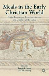 Meals in the Early Christian World: Social Formation Experimentation and: New