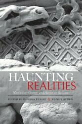 Haunting Realities: Naturalist Gothic and American Realism by Monika Elbert