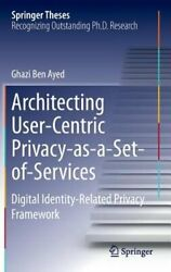 Architecting User-Centric Privacy-as-a-Set-of-Services: Digital Identity-Related $147.83