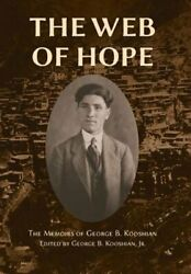 The Web of Hope: The Memoirs of George Kooshian His Birth and Education in: New