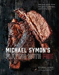 Michael Symon's Playing with Fire: BBQ & More from the Grill Smoker & Fireplace