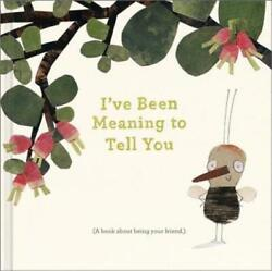 I've Been Meaning to Tell You: A Book about Being Your Friend. by M H Clark: New