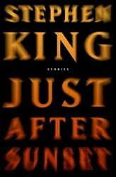 Just After Sunset: Stories by Stephen King: New
