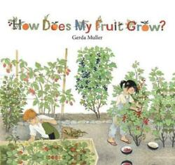 How Does My Fruit Grow? by Gerda Muller: New $12.85